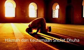 Beberapa Hikmah dan Keutamaan Sholat Sunnah Dhuha
