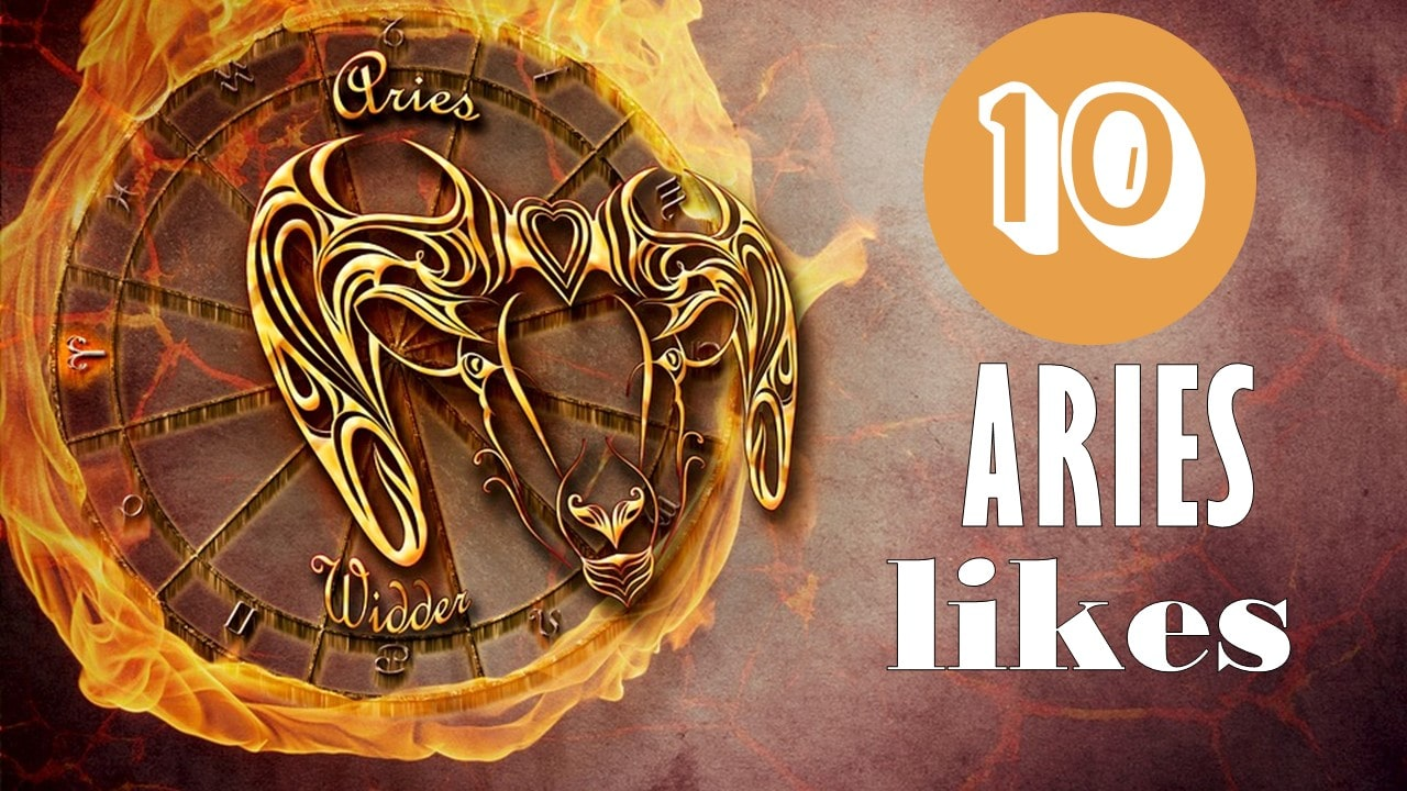 10 Likes of Aries Zodiac Sign