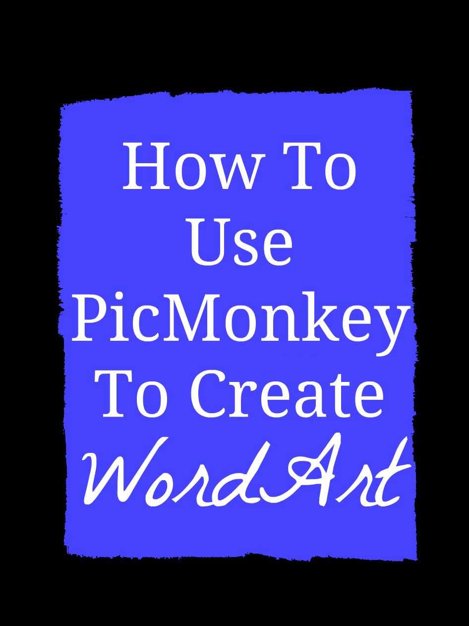 One Creative Housewife: How To Use PicMonkey To Create Word Art