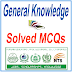 General Knowledge Solved MCQs PPSC Past Years Exams