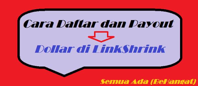 Cara Daftar dan Payout Dollar di LinkShrink - BeHangat.Net