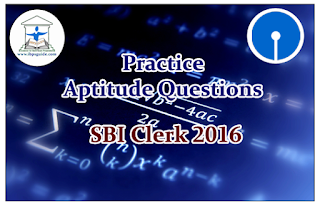 SBI Clerk Prelims 2016- Practice Aptitude Questions (Simplification)