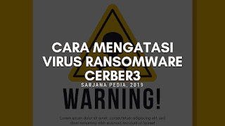 Cara Mengatasi Virus Ransomware Cerber3