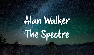 "♪ The Spectre ♪ Alan Walker ""Bóng ma"""