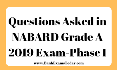 Questions Asked in NABARD Grade A 2019 Exam-Phase I
