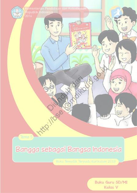 Download Buku Guru Kurikulum 2013 SD Kelas 5 Bangga sebagai Bangsa Indonesia