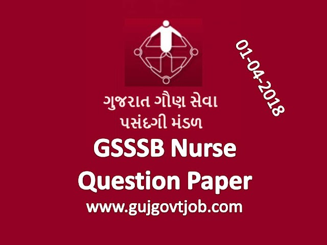 GSSSB Nurse (Advt. No. 108/201617) Question Paper (01-04-2018)