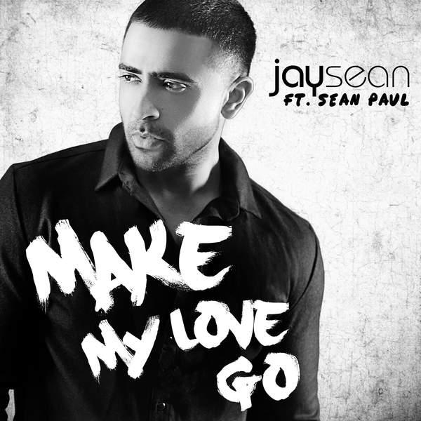 Jay Sean - Make My Love Go (feat. Sean Paul) - Single Cover