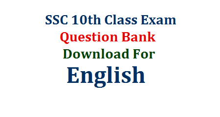 SSC / 10th Class English Question Bank for Public Examination Download  English Question Bank for SSC Public Examinations in AP and TS Grade Gainer for English in SSC 10th Class Public Examinations English Study Material for SSC Public Examinations Useful English Question Bank to score Better grade prepared by experts Download here ssc-10th-class-english-question-bank-download