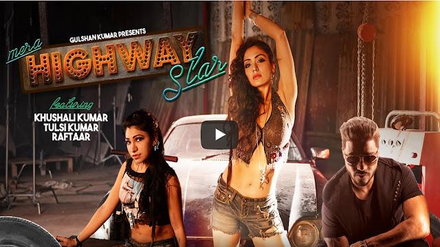Mera Highway Star Lyrics - Tulsi Kumar & Khushali | Raftaar
