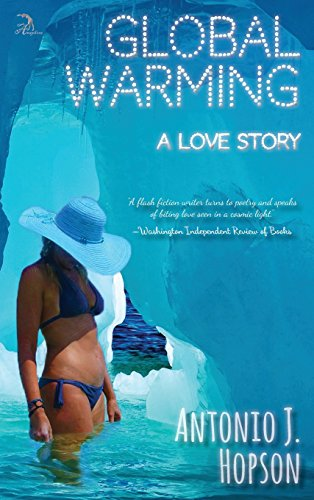Global Warming  A Love Story by Antonio J Hopson and Anna Faktorovich Dr