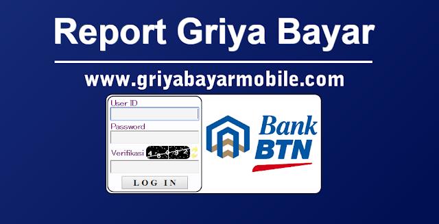 Report Griya Bayar BTN Mobile
