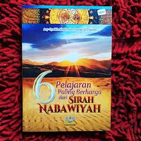 Buku 6 Pelajaran Paling Berharga dari Sirah Nabawiyah