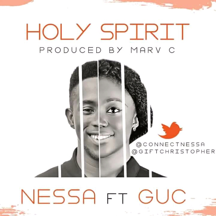 New Music: Nessa ft GUC - Holy Spirit - Morality Group and Records