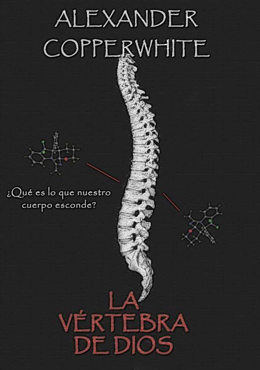 La vértebra de Dios – Alexander Copperwhite