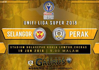 Live Streaming Selangor vs Perak Liga Super 19.6.2018