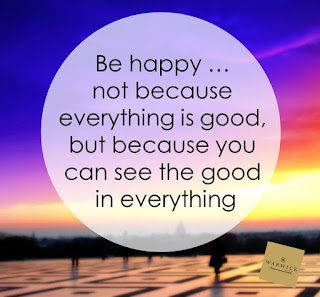 be happy not because everything is good - happiness quotes
