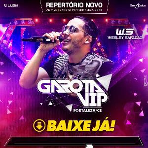 Download Wesley Safadão Garota Vip Fortaleza (2016)