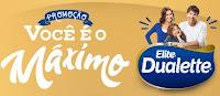 Promoção Você é o Máximo Elite Dualette elitedualette.com.br