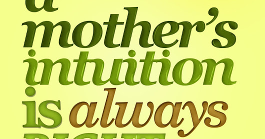 A Mothers Intuition