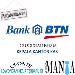 Lowongan Kerja Kepala Kantor Kas Bank BTN Mei 2016