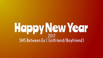 Happy New Year 2017 SMS Between Ex Girlfriend Boyfriend