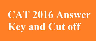 CAT 2016 Answer Key and Cut off