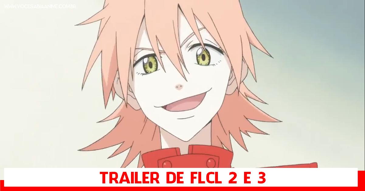 Trailer e Detalhes de FLCL 2 e 3 na Anime Expo