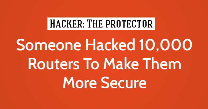 Incredible! Someone Just Hacked 10,000 Routers to Make them More Secure