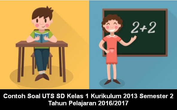 Contoh Soal UTS SD Kelas 1 Kurikulum 2013 Semester 2