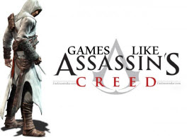 Games Like Assassins Creed,Assassins Creed