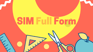 SIM Full Form (What is the meaning of Sim?)