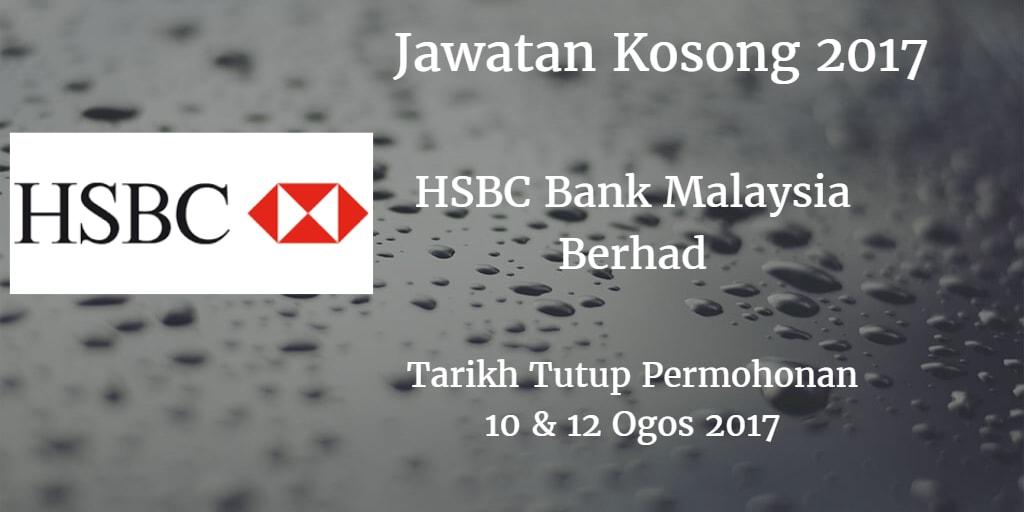 Jawatan Kosong HSBC Bank Malaysia Berhad 10 & 12 Ogos 2017