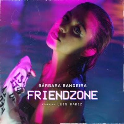 Bárbara Bandeira – Friendzone