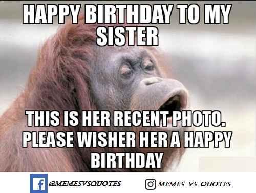 45 Happy Birthday Sister Meme Memesvsquotes Online Memes Vs