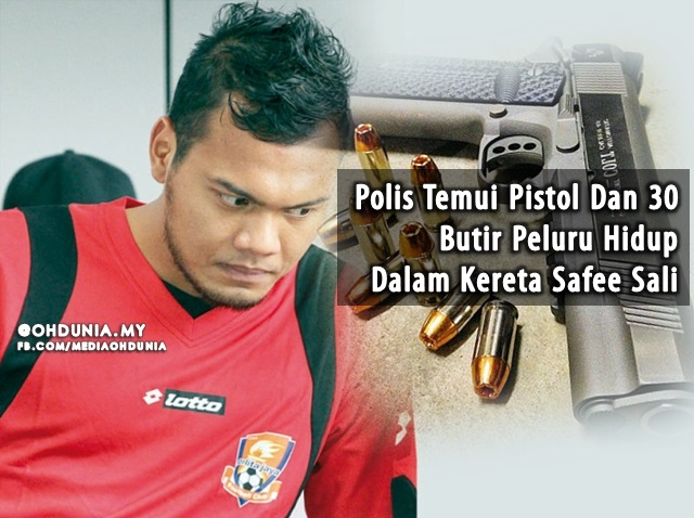 Polis Temui Pistol Dan 30 Butir Peluru Hidup Dalam Kereta Safee Sali