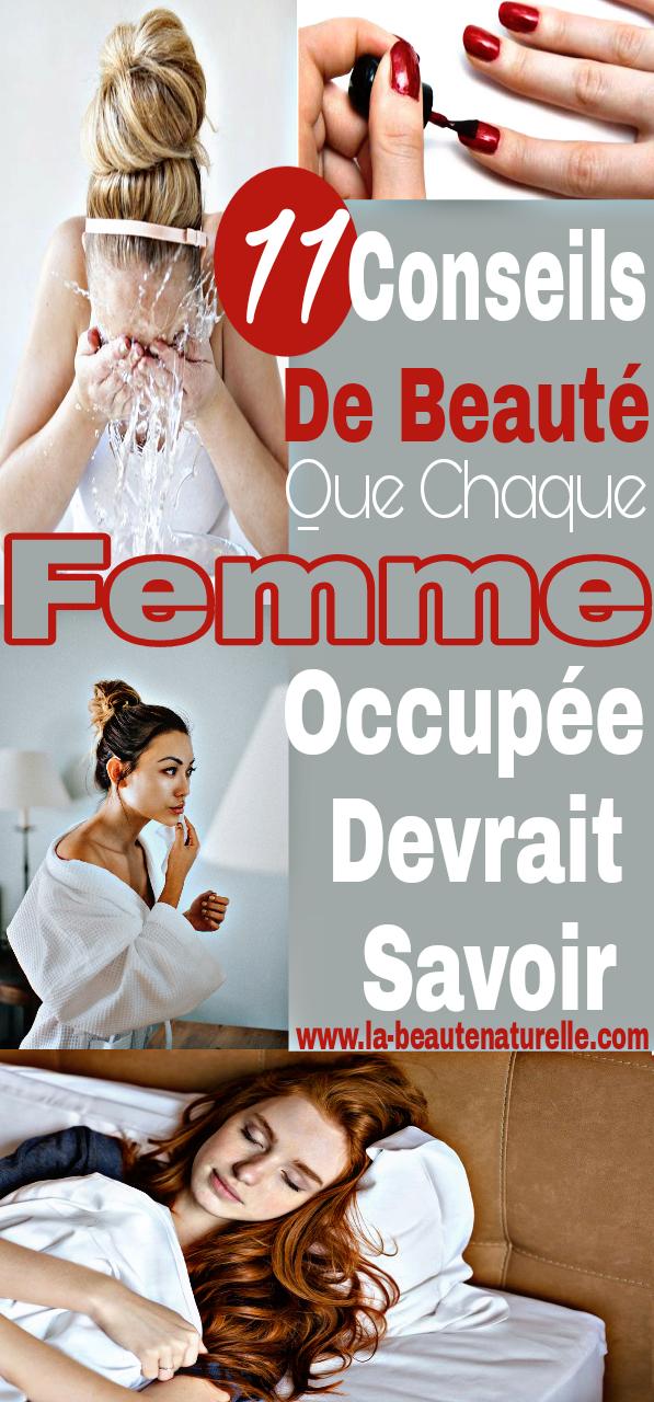 11 Conseils de beauté que chaque femme occupée devrait savoir