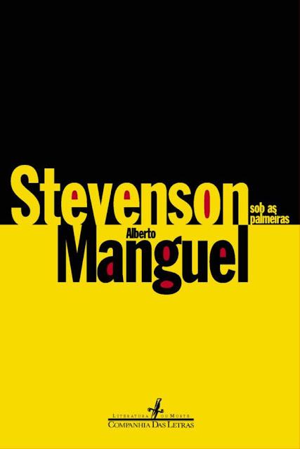 Stevenson sob as palmeiras - Alberto Manguel