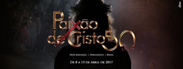 paixão de cristo 2017 50 anos