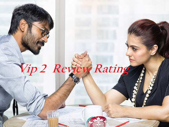 Dhanush Vip 2 Review, Rating, Story, Public Response, Box office collections