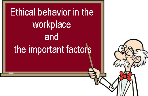 Ethical behavior at work