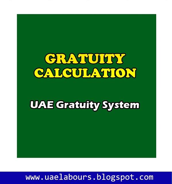 Calculation of UAE Gratuity, Dubai Companies Gratuity amount, End of Service Gratuity Amount, Gratuity Calculation as per UAE Labour Law, UAE Law