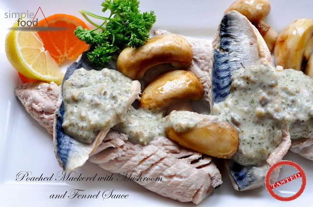 Poached Mackerel with Mushroom and Fennel Sauce ~ Simple Food