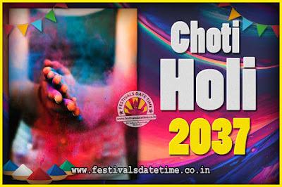 2037 Choti Holi Puja Date & Time, 2037 Choti Holi Calendar