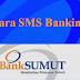 Cara SMS Banking Bank Sumut