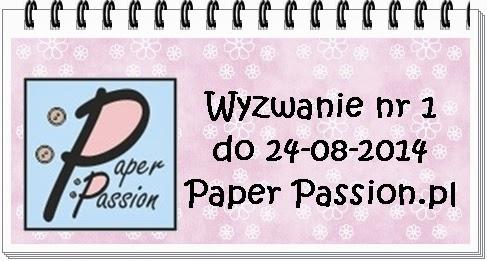 http://paperpassionpl.blogspot.com/2014/08/wyzwanie-nr-1.html