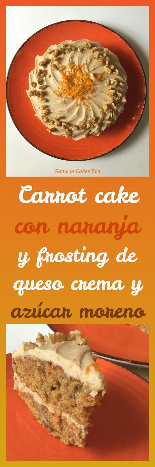 Carrot cake con naranja y cobertura de azucar moreno. Game of Cakes Bcn