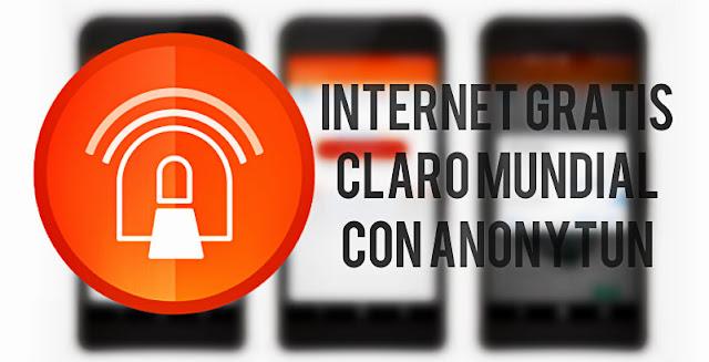 Internet gratis Claro mundial con AnonyTun - FULL!