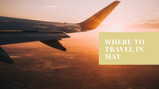Where to go in May