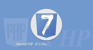 Tutorial PHP - Penggunaan if else